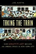 [(Taking the Train : How Graffiti Art Be...