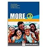 More. Student's pack. Con espansione online. Con CD Audio. Per la Scuola media: 3