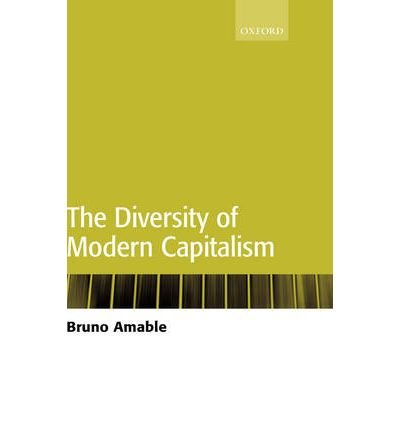 [(The Diversity of Modern Capitalism )] [Author: Bruno Amable] [Feb-2004]