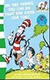 Oh, The Things You Can Do That Are Good For You! (The Cat in the Hat's Learning Library, Book 5) by Tish Rabe (2011-09-29)