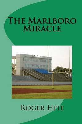 the-marlboro-miracle-by-author-roger-w-hite-published-on-november-2010