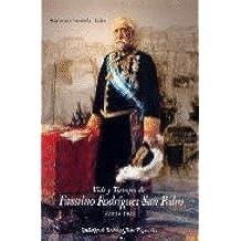 Vida y tiempos de faustino Rodríguez san Pedro (1833-1925)