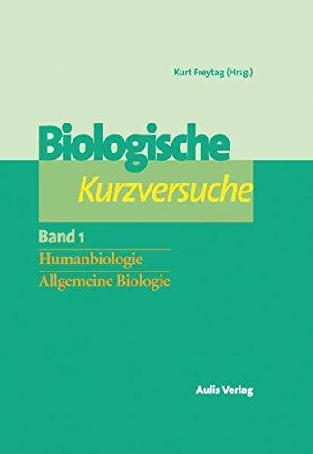 Biologie allgemein / Biologische Kurzversuche in 2 Bänden: Bd. 1: Humanbiologie, Allg. Biologie Bd. 2: Zoologie, Botanik, Mikroorganismen
