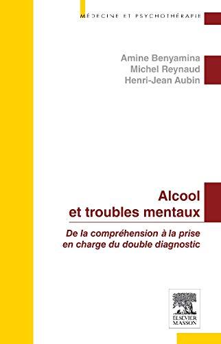 Alcool et troubles mentaux: De la compréhension à la prise en charge du double diagnostic