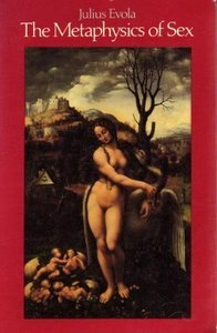 The Metaphysics of Sex by Julius Evola (1983-01-01)