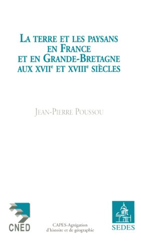 La terre et les paysans en France et en Grande-Bretagne aux XVIIe et XVIIIe siècles