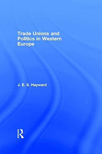 Trade Unions and Politics in Western Europe (English Edition) - Hayward Union