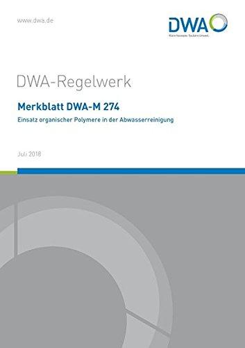 Merkblatt DWA-M 274 Einsatz organischer Polymere in der Abwasserreinigung (DWA-Regelwerk)