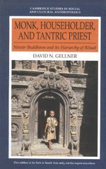 Monk, Householder, and Tantric Priest Newar Buddhism and its Hierarchy of Ritual