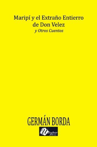Maripí y el Extraño Entierro de Don Vélez, y otros cuentos. por Germán  Borda