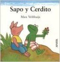 Sapo y cerdito (Mi Primera Sopa De Libros Coleccion) por Max Velthuijs