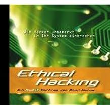 Ethical Hacking - CD . Ein AudIT Vortrag von Manu Carus