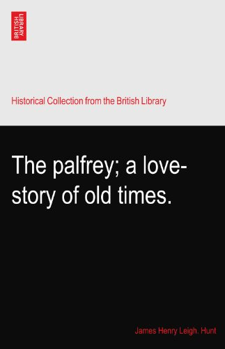 The palfrey; a love-story of old times.