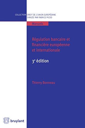 Régulation bancaire et financière européenne et internationale: 3e édition