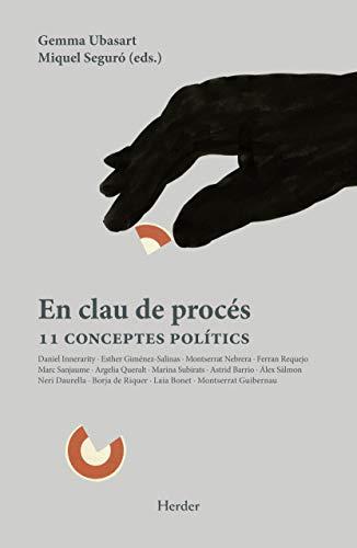 En clau de procés. 11 Conceptes polítics por MIQUEL SEGURO