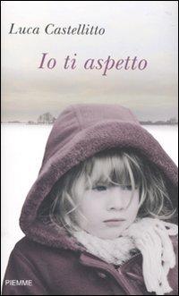Io ti aspetto di Luca Castellitto