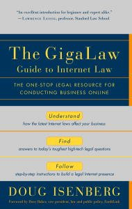 The GigaLaw Guide to Internet Law: The One-Stop Legal Resource for Conducting Business Online (Internet Gaming Law)