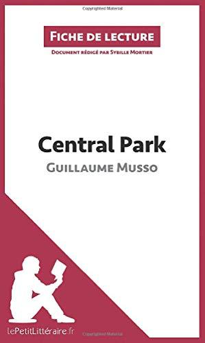 Central Park de Guillaume Musso (Fiche de lecture): Résumé complet et analyse...