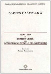 Leasing e lease back (Trattato dir. civ. Cons. naz. notariato)