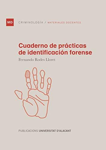 Cuaderno de prácticas de identificación forense (Materiales docentes) por Fernando Rodes Lloret