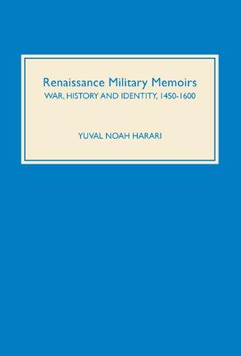 Renaissance Military Memoirs: War, History and Identity, 1450-1600 (18) (Warfare in History)