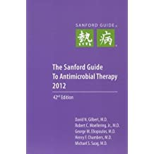 The Sanford Guide to Antimicrobial Therapy (Sanford Guide to Animicrobial Therapy)