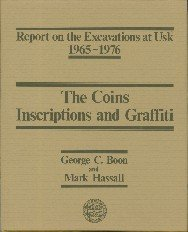 Report on the Excavations at Usk, 1965-76: Coins, Inscriptions and Graffiti (Report on the Excavations at Usk 1965-1976) by George C. Boon (1982-01-01)