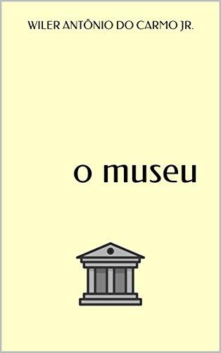 o museu (Portuguese Edition)