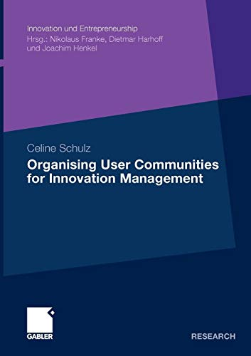 Organising User Communities for Innovation Management (Innovation und Entrepreneurship)