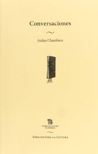 Conversaciones. Escritos sobre la literatura y los ninos (Espacios Para La Lectura) (Espacios para la lectura / Spaces for Reading)