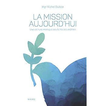 La mission aujourd'hui : Une lecture pratique des actes des apôtres