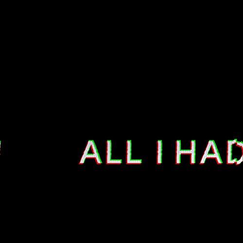 all-i-had