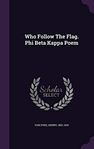 Who Follow The Flag. Phi Beta Kappa Poem
