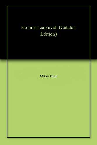 No miris cap avall (Catalan Edition)