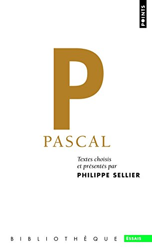 Pascal. Textes choisis et présentés par Philippe S par Philippe Sellier