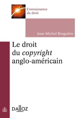 Le droit du copyright anglo-américain - Nouveauté