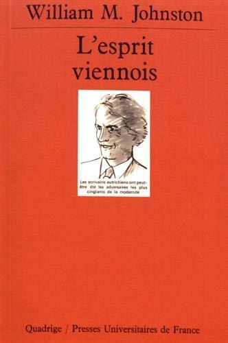 L'Esprit viennois : Une histoire intellectuelle et sociale, 1848-1938 par William M. Johnston