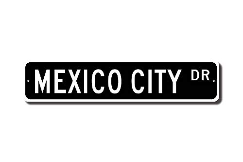 Mexico Street Sign (C-US-lmf379581 Mexico City Mexico City Sign Mexico City Gift Mexico City Fan Mexican City Mexico City Native Custom Street Sign Quality Metal Sign)