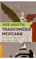 Tragicomedia mexicana/Mexican Tragicomedy: La vida en Mexico de 1940 a 1970/the Life in Mexico from 1940 to 1970