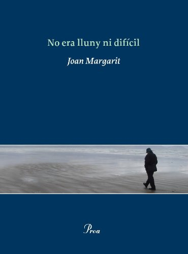 No era lluny ni difícil (OSSA MENOR Book 315) (Catalan Edition) por Joan Margarit