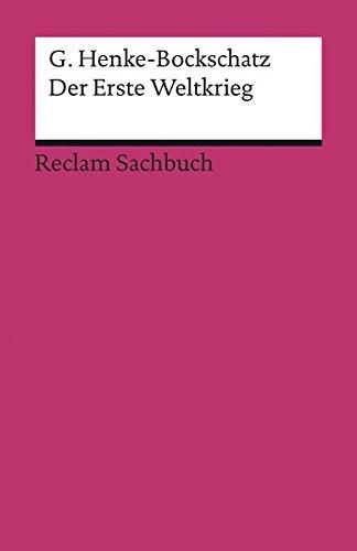 Der Erste Weltkrieg: Eine kurze Geschichte (Reclams Universal-Bibliothek, Band 19317)