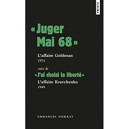 ' Juger Mai 68 ': l'affaire Goldman, 1974, Suivi de ' J'ai choisi la liberté ' : l'affaire Kravc