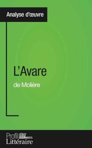 l-39-avare-de-molire-analyse-approfondie-approfondissez-votre-lecture-des-romans-classiques-et-modernes-avec-profil-litteraire-fr