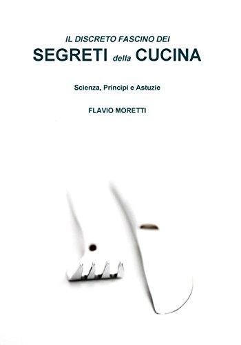 il-discreto-fascino-dei-cegreti-della-cucina-scienza-principi-e-astuzie