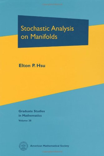 Stochastic Analysis on Manifolds (Graduate Studies in Mathematics)
