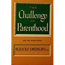 The Challenge of Parenthood by Rudolf Dreikurs (1979-04-01)