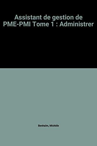 Assistant de gestion de PME-PMI Tome 1 : Administrer