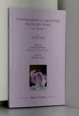 Tempérament et caractère selon les sexes : La femme par Alfred Fouillée