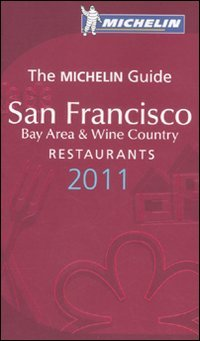 Michelin Guide San Francisco 2011 2011