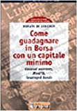 eBook Gratis da Scaricare Come guadagnare in borsa con un capitale minimo Covered warrants minifib leveraged bonds (PDF,EPUB,MOBI) Online Italiano